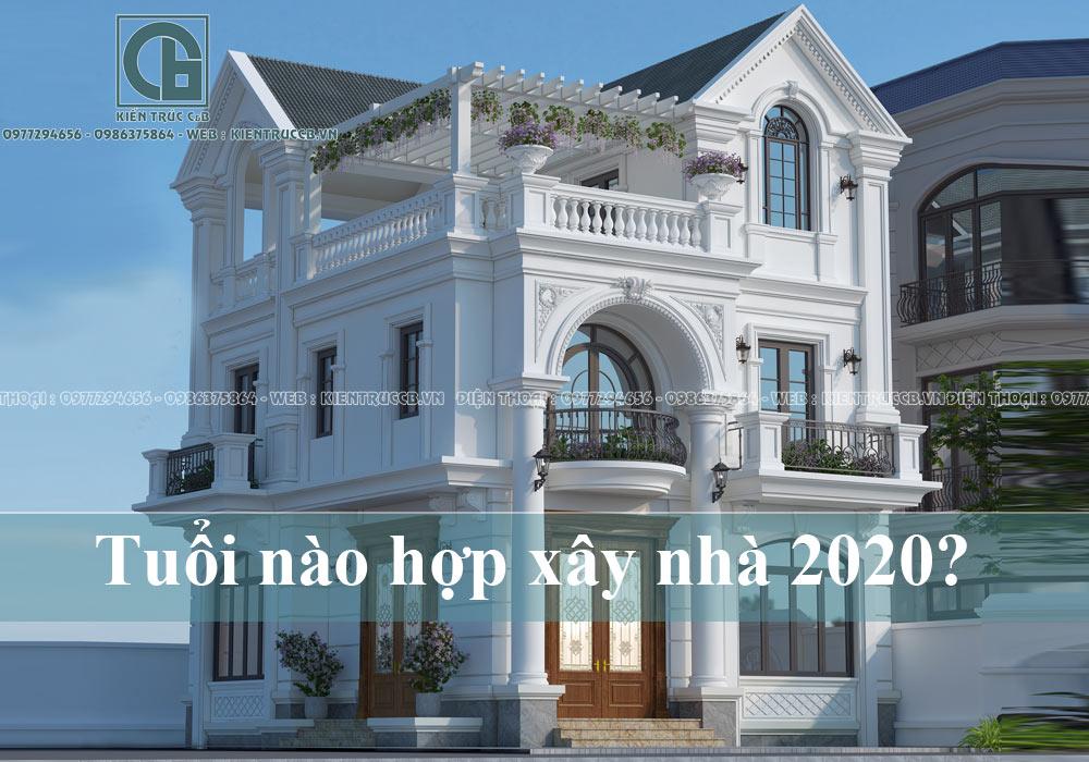 Tuổi nào hợp xây nhà năm 2020 canh tý